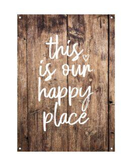 """Geweldige tuinposter met de tekst: """"this is our happy place"""". Met houtlook achtergrond."""